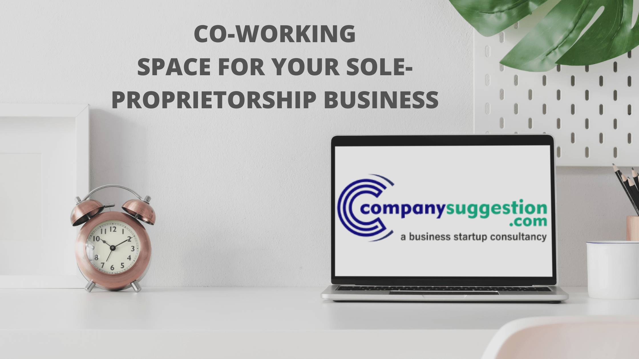 CO-WORKING SPACE FOR YOUR SOLE-PROPRIETORSHIP BUSINESS